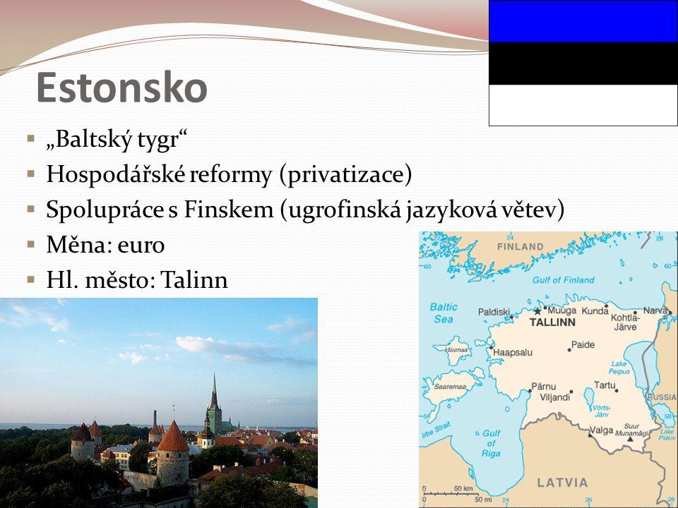 """Estonsko  """"Baltský tygr""""  Hospodářské reformy (privatizace)  Spolupráce s Finskem (ugrofinská jazyková větev)  Měna: euro  Hl. město: Talinn"""