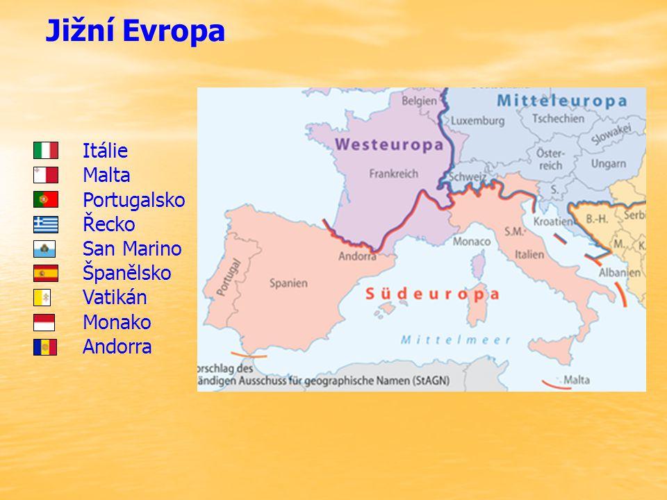 Jižní Evropa Itálie Malta Portugalsko Řecko San Marino Španělsko Vatikán Monako Andorra