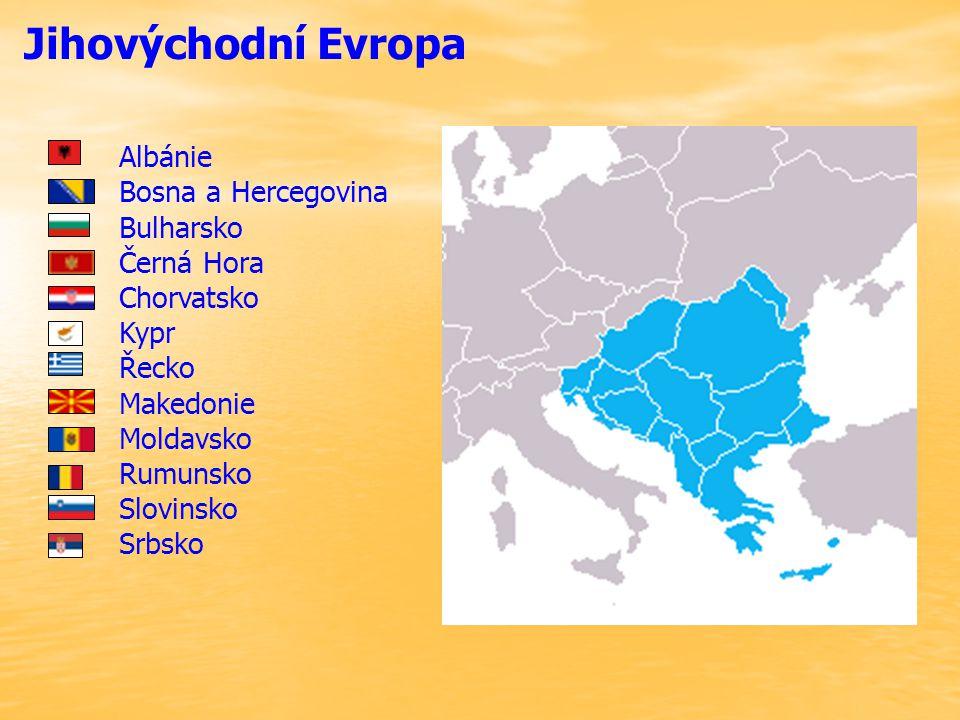 Jihovýchodní Evropa Albánie Bosna a Hercegovina Bulharsko Černá Hora Chorvatsko Kypr Řecko Makedonie Moldavsko Rumunsko Slovinsko Srbsko