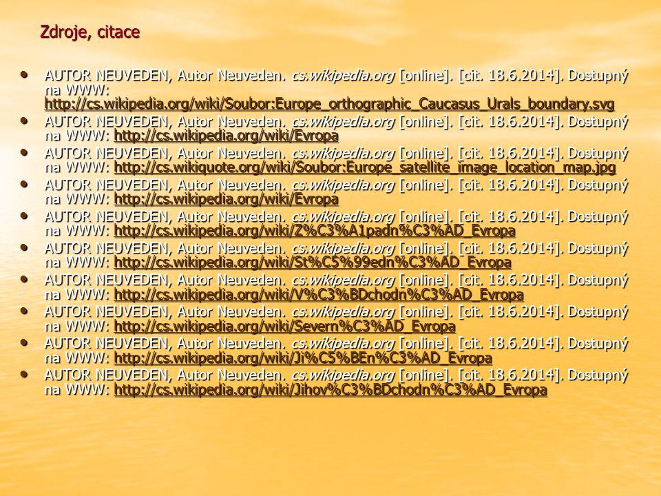 Zdroje, citace AUTOR NEUVEDEN, Autor Neuveden. cs.wikipedia.org [online]. [cit. 18.6.2014]. Dostupný na WWW: http://cs.wikipedia.org/wiki/Soubor:Europ