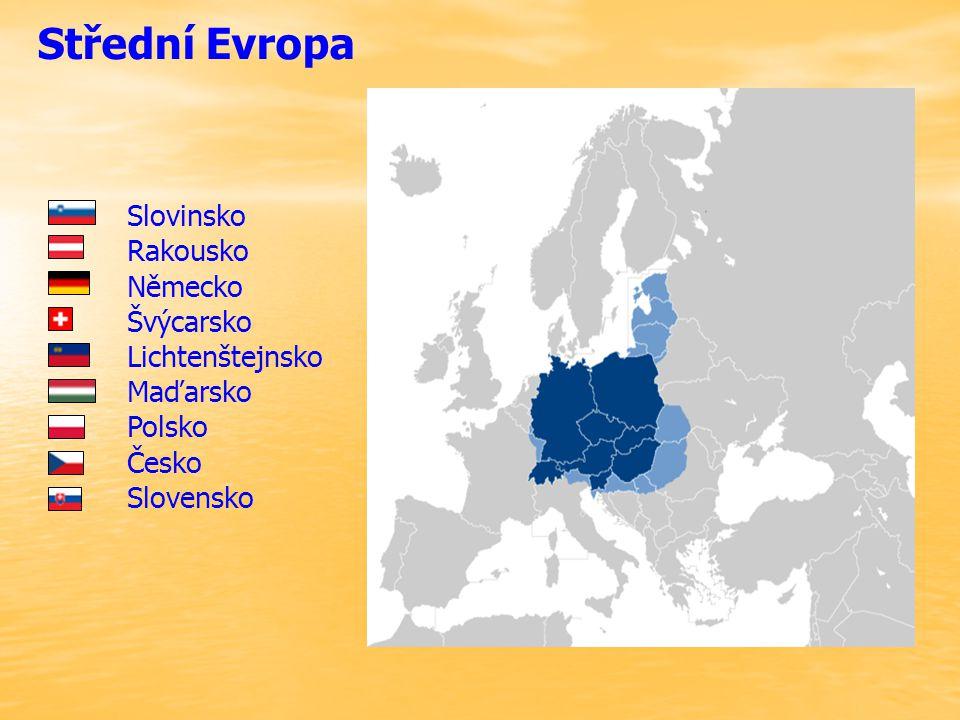 Střední Evropa Slovinsko Rakousko Německo Švýcarsko Lichtenštejnsko Maďarsko Polsko Česko Slovensko