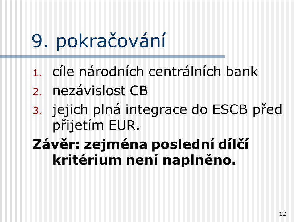 12 9. pokračování 1. cíle národních centrálních bank 2.