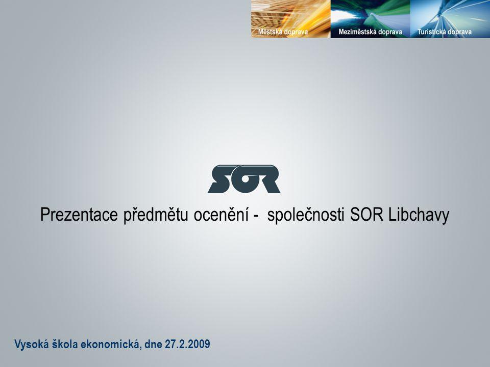 Vysoká škola ekonomická, dne 27.2.2009 Prezentace předmětu ocenění - společnosti SOR Libchavy