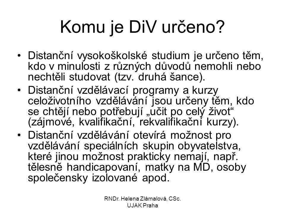 RNDr.Helena Zlámalová, CSc. UJAK Praha Komu je DiV určeno.