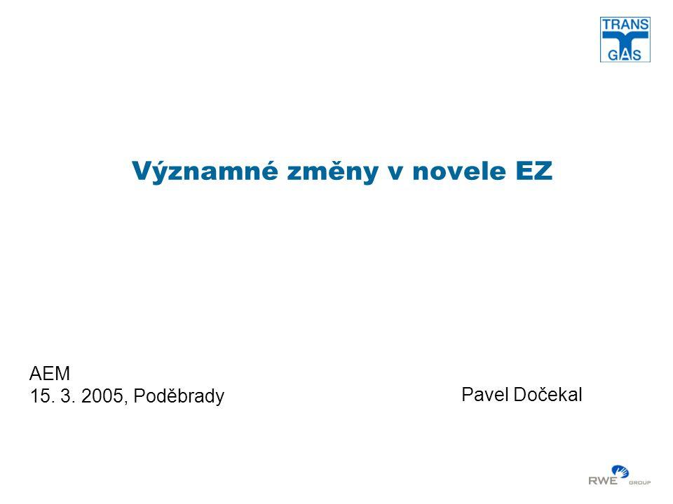 Významné změny v novele EZ AEM 15. 3. 2005, Poděbrady Pavel Dočekal