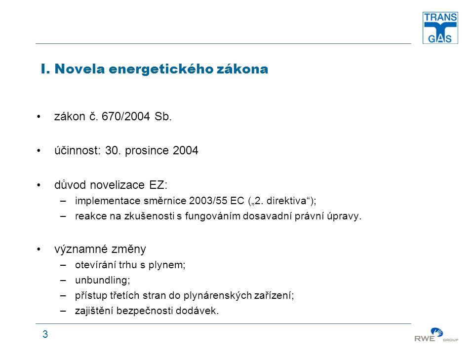 3 I. Novela energetického zákona zákon č. 670/2004 Sb.