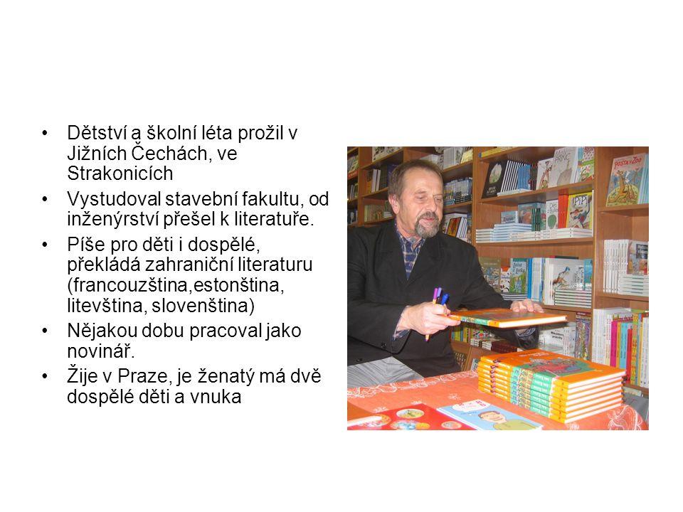 Dětství a školní léta prožil v Jižních Čechách, ve Strakonicích Vystudoval stavební fakultu, od inženýrství přešel k literatuře. Píše pro děti i dospě