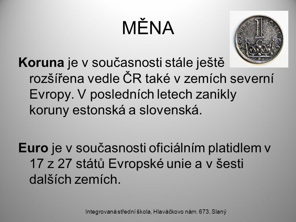 MĚNA Koruna je v současnosti stále ještě rozšířena vedle ČR také v zemích severní Evropy.