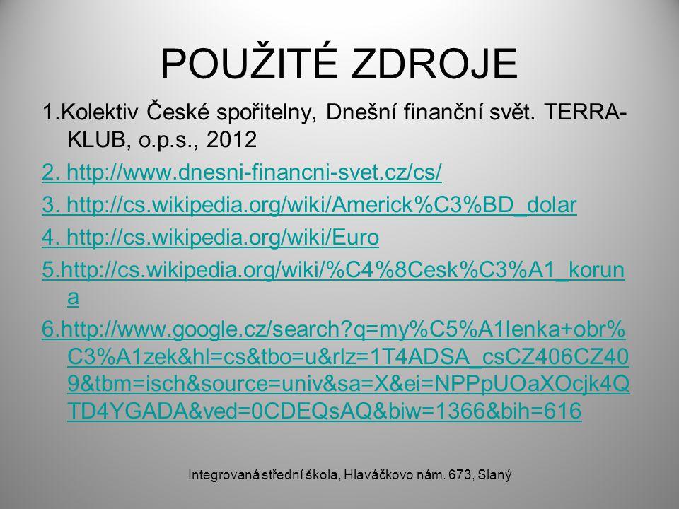 POUŽITÉ ZDROJE 1.Kolektiv České spořitelny, Dnešní finanční svět.