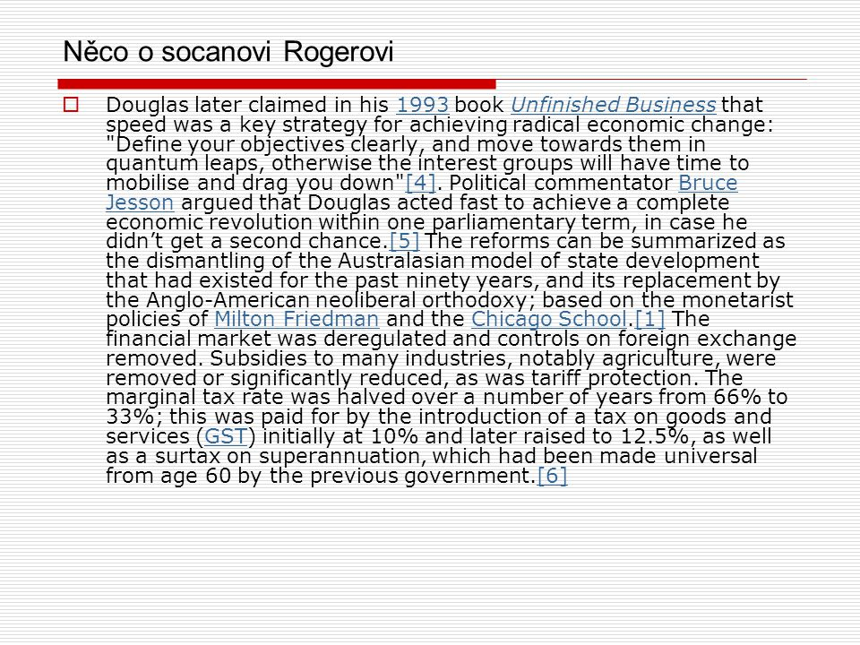 Výsledky socana Rogera  The results of the 1984 reforms became apparent over the following years.
