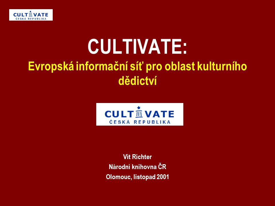 CULTIVATE: Evropská informační síť pro oblast kulturního dědictví Vít Richter Národní knihovna ČR Olomouc, listopad 2001