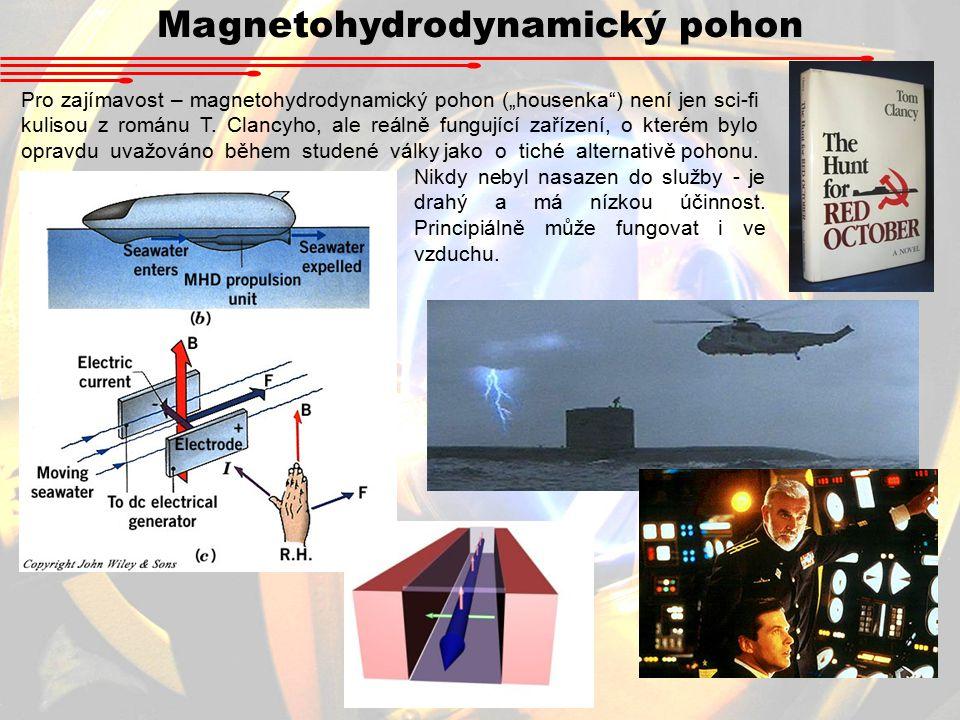 """Magnetohydrodynamický pohon Pro zajímavost – magnetohydrodynamický pohon (""""housenka ) není jen sci-fi kulisou z románu T."""