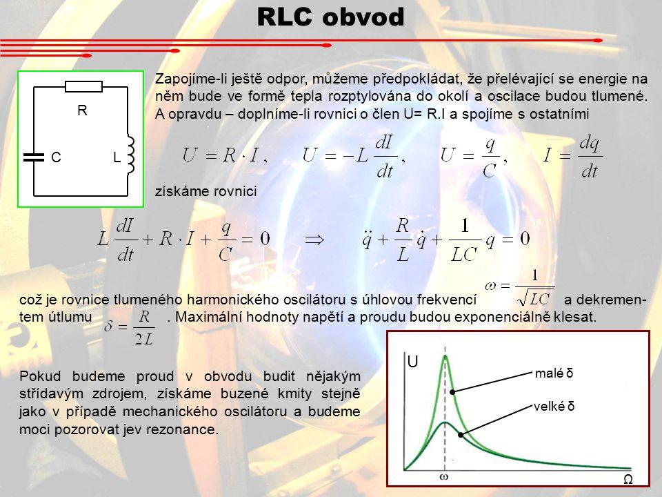 RLC obvod LC R Zapojíme-li ještě odpor, můžeme předpokládat, že přelévající se energie na něm bude ve formě tepla rozptylována do okolí a oscilace budou tlumené.