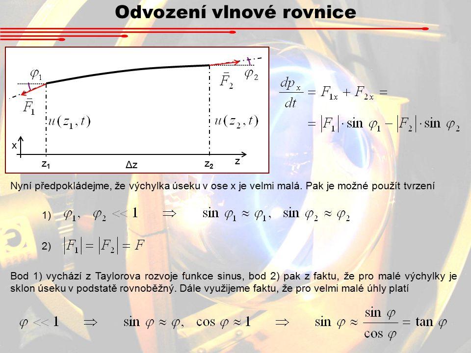 Odvození vlnové rovnice Nyní předpokládejme, že výchylka úseku v ose x je velmi malá.