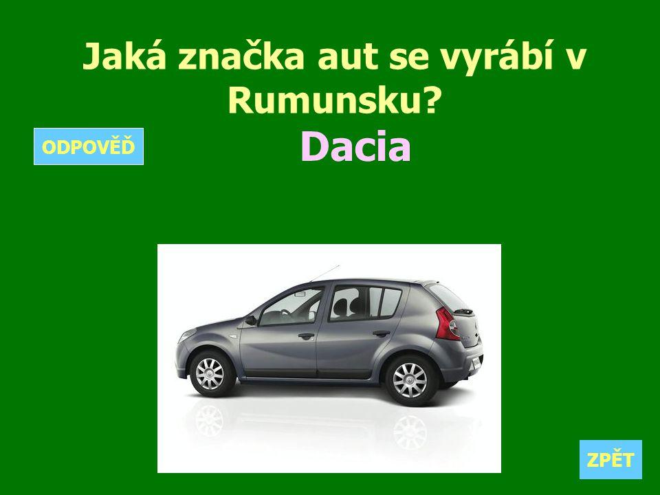 Jaká značka aut se vyrábí v Rumunsku? Dacia ZPĚT ODPOVĚĎ