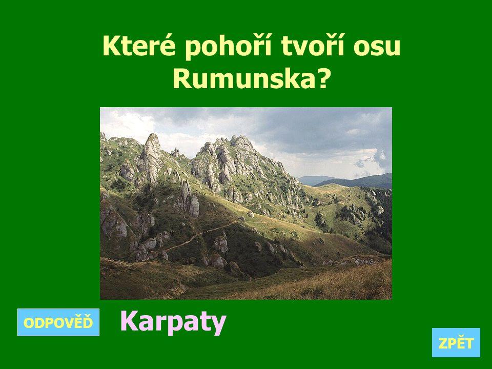 Které pohoří tvoří osu Rumunska? Karpaty ZPĚT ODPOVĚĎ