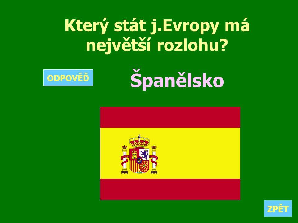 Který stát j.Evropy má největší rozlohu? Španělsko ZPĚT ODPOVĚĎ