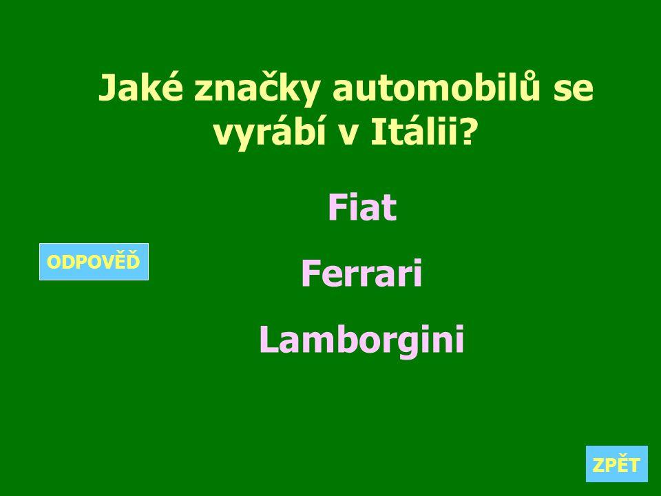 Jaké značky automobilů se vyrábí v Itálii? Fiat Ferrari Lamborgini ZPĚT ODPOVĚĎ
