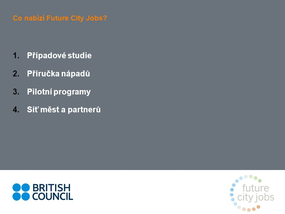 Co nabízí Future City Jobs. 1. Případové studie 2.
