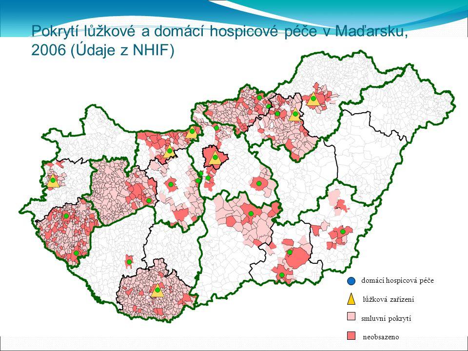Pokrytí lůžkové a domácí hospicové péče v Maďarsku, 2006 (Údaje z NHIF) domácí hospicová péče lůžková zařízení smluvní pokrytí neobsazeno