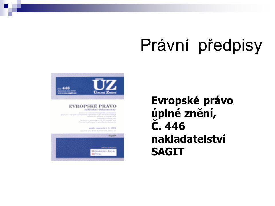 Právní předpisy Evropské právo úplné znění, Č. 446 nakladatelství SAGIT