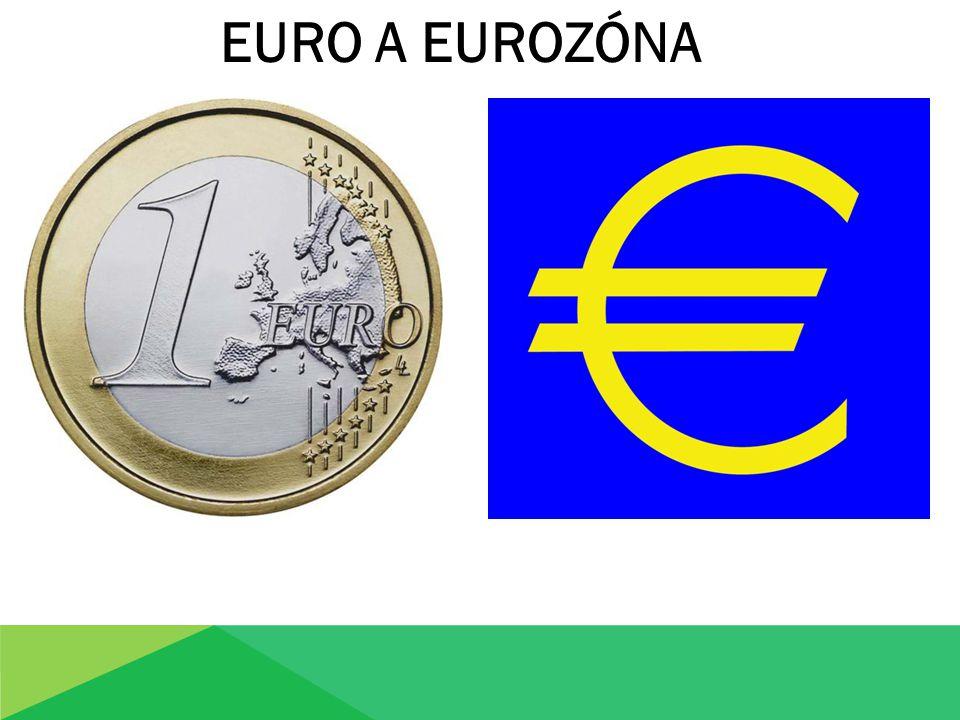EURO Společná měna euro byla zavedena jako dovršení ekonomické integrace evropských států.