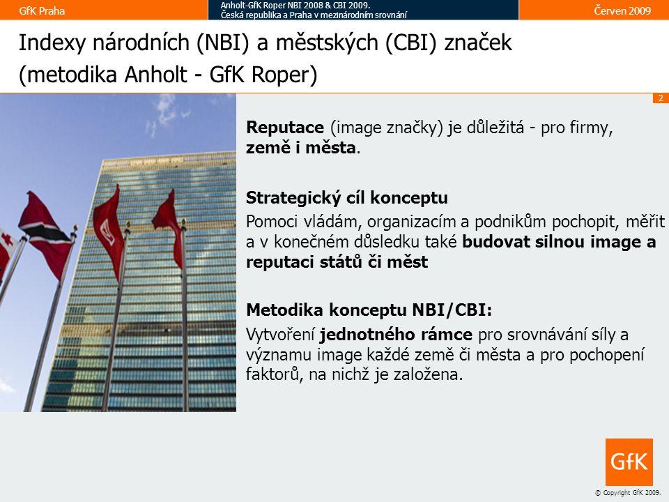 2 © Copyright GfK 2009.GfK Praha Anholt-GfK Roper NBI 2008 & CBI 2009.