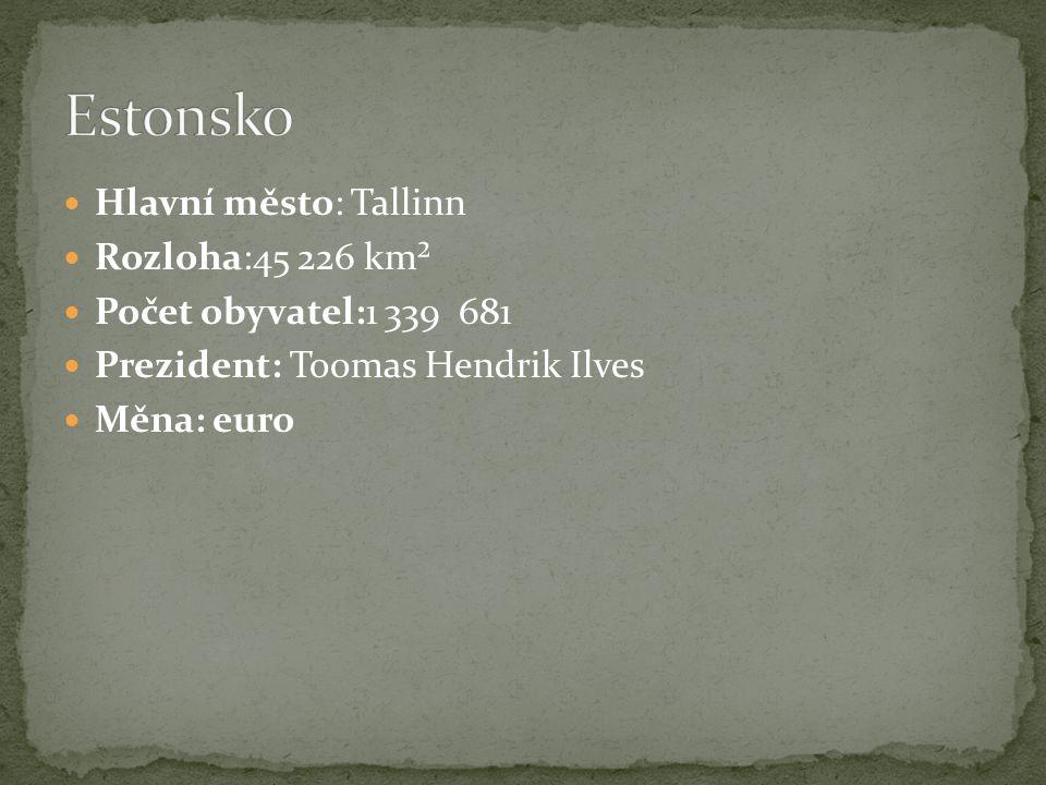 Hlavní město: Tallinn Rozloha:45 226 km² Počet obyvatel:1 339 681 Prezident: Toomas Hendrik Ilves Měna: euro