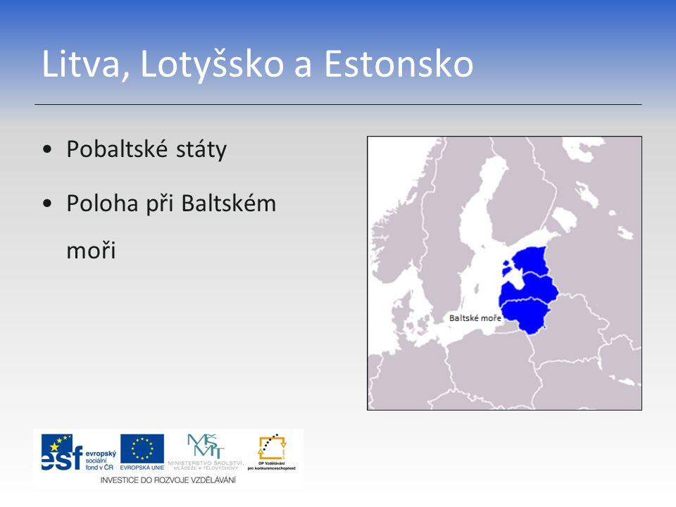 Litva, Lotyšsko a Estonsko Pobaltské státy Poloha při Baltském moři