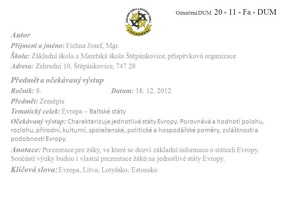 Označení DUM 20 - 11 - Fa - DUM Autor Příjmení a jméno: Fichna Josef, Mgr.