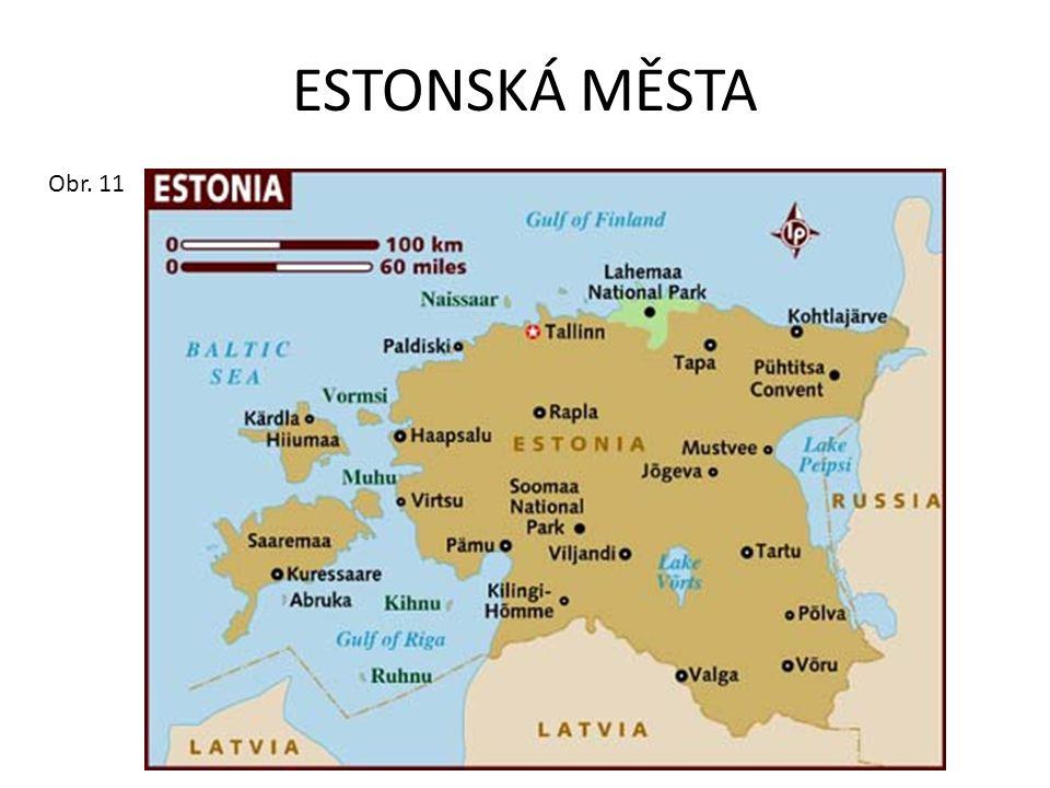 ESTONSKÁ MĚSTA Obr. 11