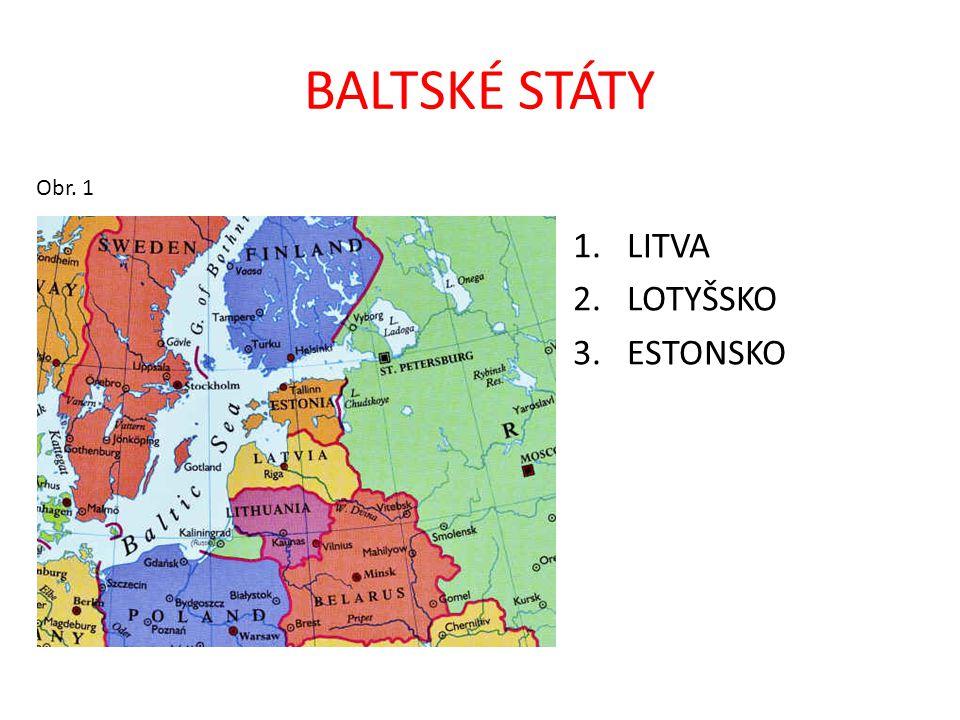 BALTSKÉ STÁTY Obr. 1 1.LITVA 2.LOTYŠSKO 3.ESTONSKO