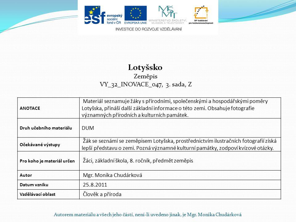Autorem materiálu a všech jeho částí, není-li uvedeno jinak, je Mgr. Monika Chudárková ANOTACE Materiál seznamuje žáky s přírodními, společenskými a h