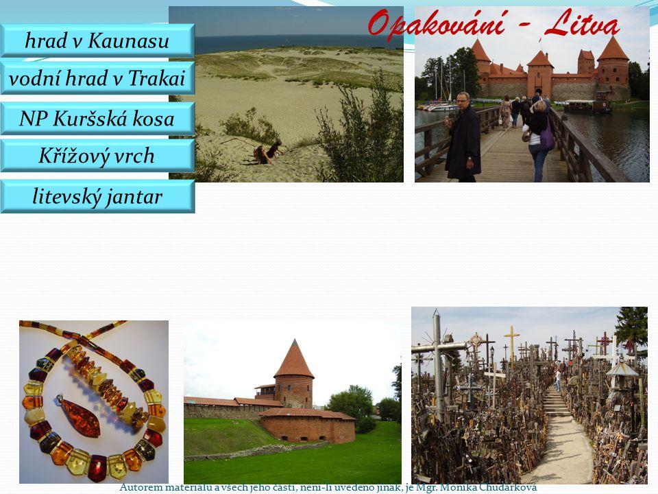 hrad v Kaunasu vodní hrad v Trakai NP Kuršská kosa Křížový vrch litevský jantar Opakování - Litva Autorem materiálu a všech jeho částí, není-li uvedeno jinak, je Mgr.