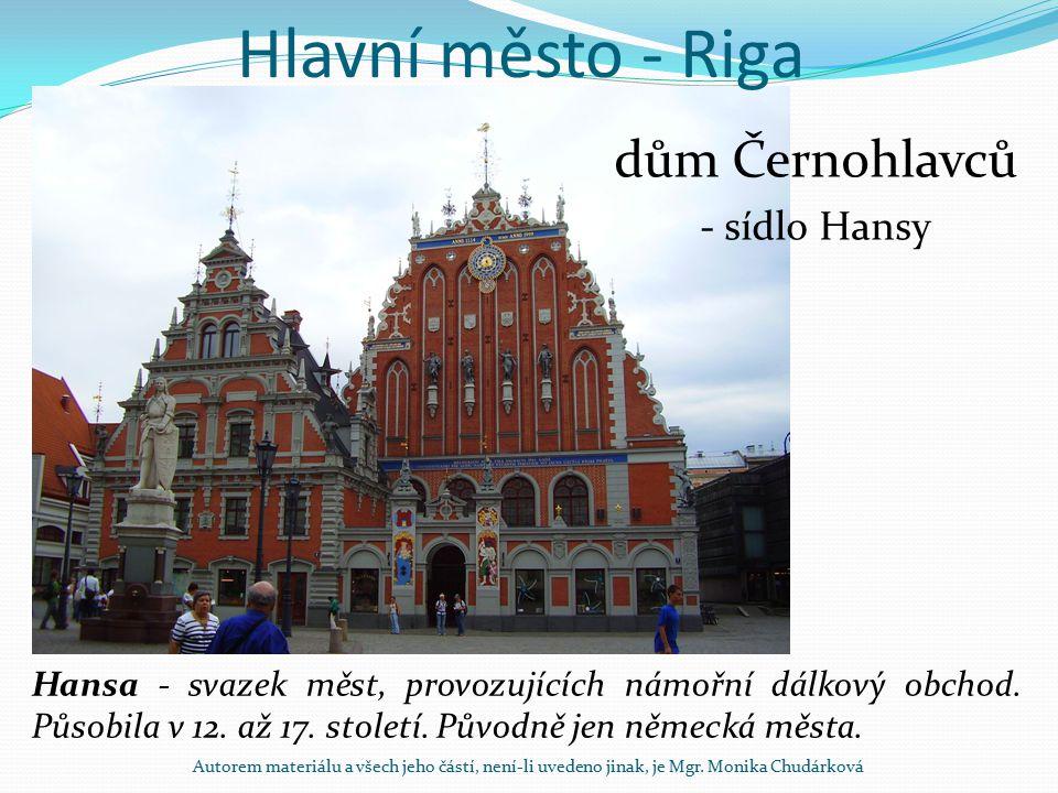 Hlavní město - Riga dům Černohlavců - sídlo Hansy Hansa - svazek měst, provozujících námořní dálkový obchod. Působila v 12. až 17. století. Původně je