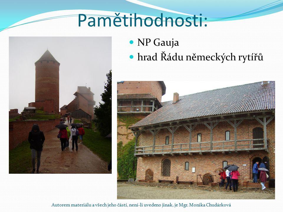 Pamětihodnosti: NP Gauja hrad Řádu německých rytířů Autorem materiálu a všech jeho částí, není-li uvedeno jinak, je Mgr. Monika Chudárková