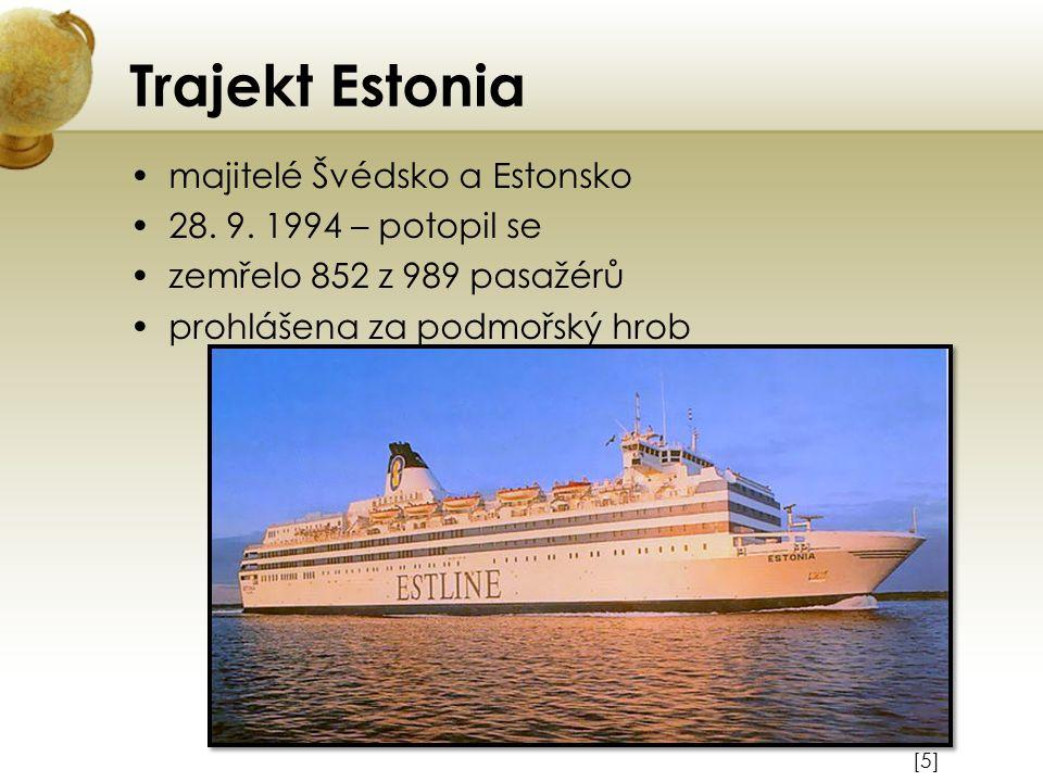 Trajekt Estonia majitelé Švédsko a Estonsko 28. 9. 1994 – potopil se zemřelo 852 z 989 pasažérů prohlášena za podmořský hrob [5][5]