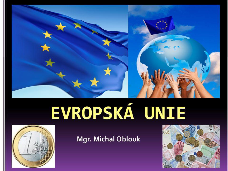 politická a ekonomická unie, kterou od posledního rozšíření v roce 2013 tvoří 28 evropských států s 507 miliony obyvatel (přibližně 7,3 % světové populace) vznikla v roce 1993 na základě Smlouvy o Evropské unii (Maastrichtská smlouva), která navazovala na evropský integrační proces od padesátých let cílem EU je vytvoření společného trhu a hospodářské a měnové unie, podpora rozvoje a růstu hospodářství, zaměstnanosti, konkurenceschopnosti a zlepšování životní úrovně a kvality životního prostředí – k zabezpečení těchto cílů slouží čtyři základní svobody vnitřního trhu: volný pohyb zboží, osob, služeb a kapitálu, a dále společné politiky EU například v oblastech hospodářské soutěže, společné vnější obchodní politiky a zemědělství