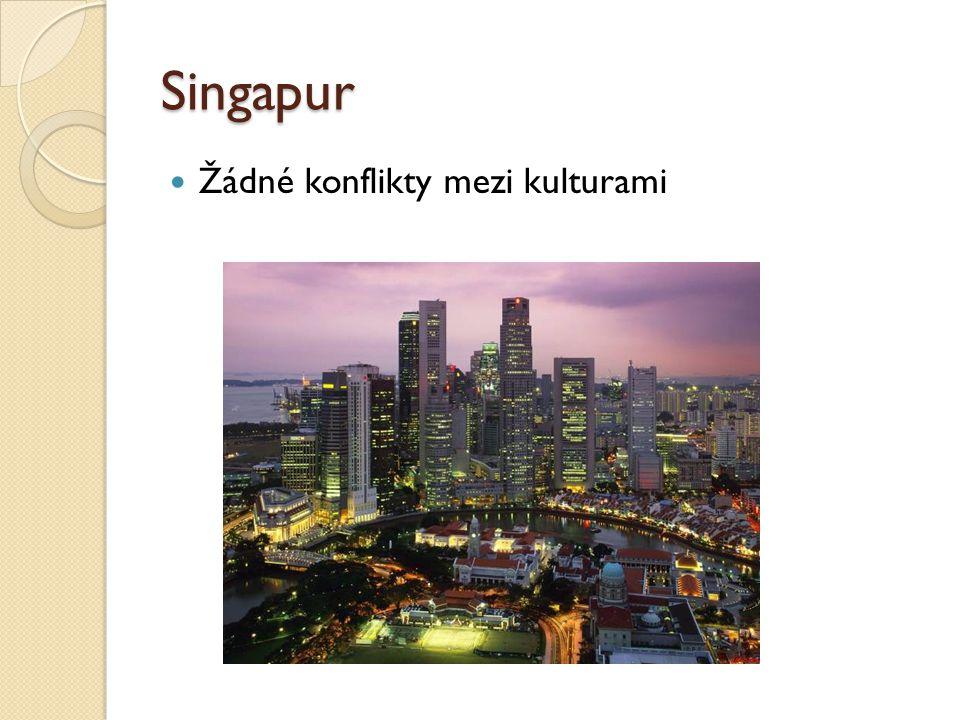 Singapur Žádné konflikty mezi kulturami