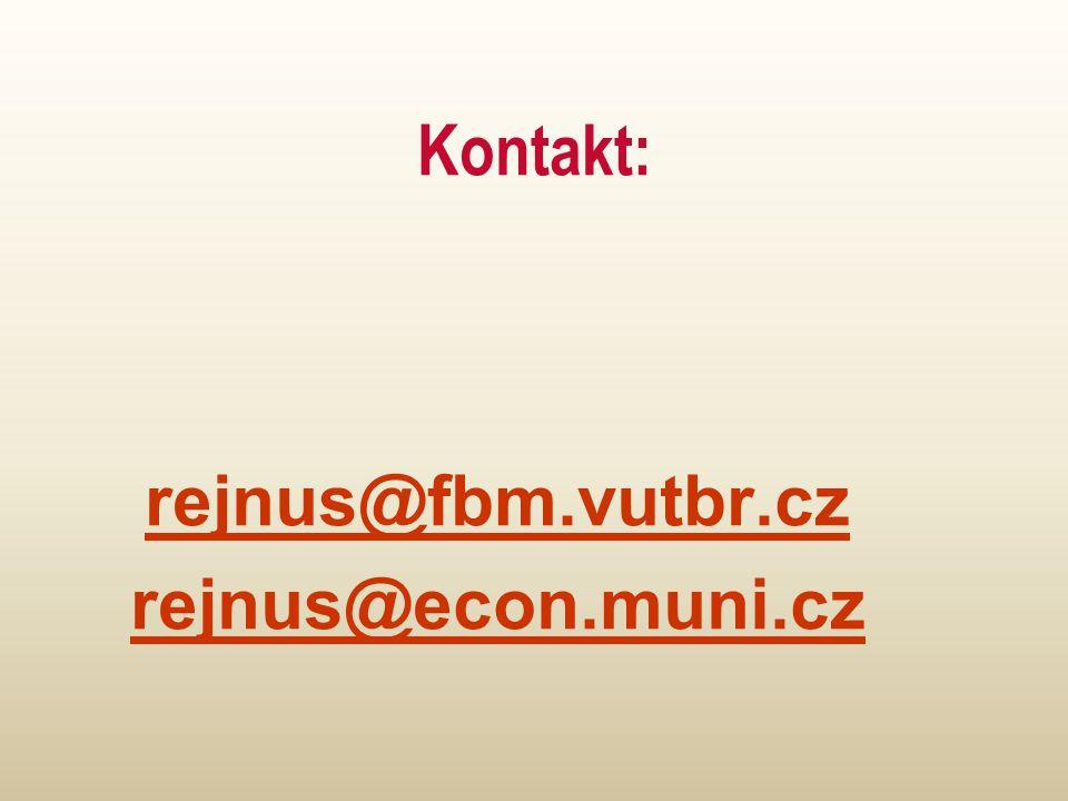Kontakt: rejnus@fbm.vutbr.cz rejnus@econ.muni.cz