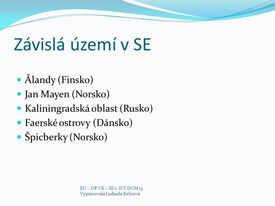 Závislá území v SE Ålandy (Finsko) Jan Mayen (Norsko) Kaliningradská oblast (Rusko) Faerské ostrovy (Dánsko) Špicberky (Norsko) EU – OP VK – III/2 ICT