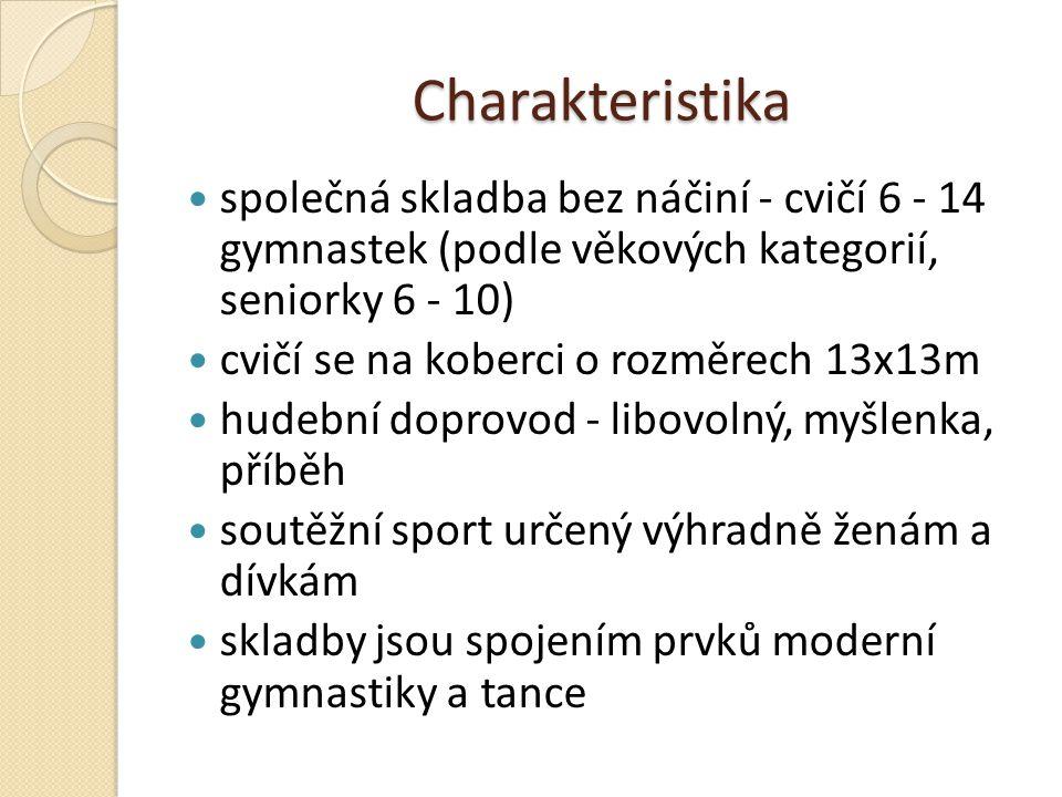 Charakteristika společná skladba bez náčiní - cvičí 6 - 14 gymnastek (podle věkových kategorií, seniorky 6 - 10) cvičí se na koberci o rozměrech 13x13