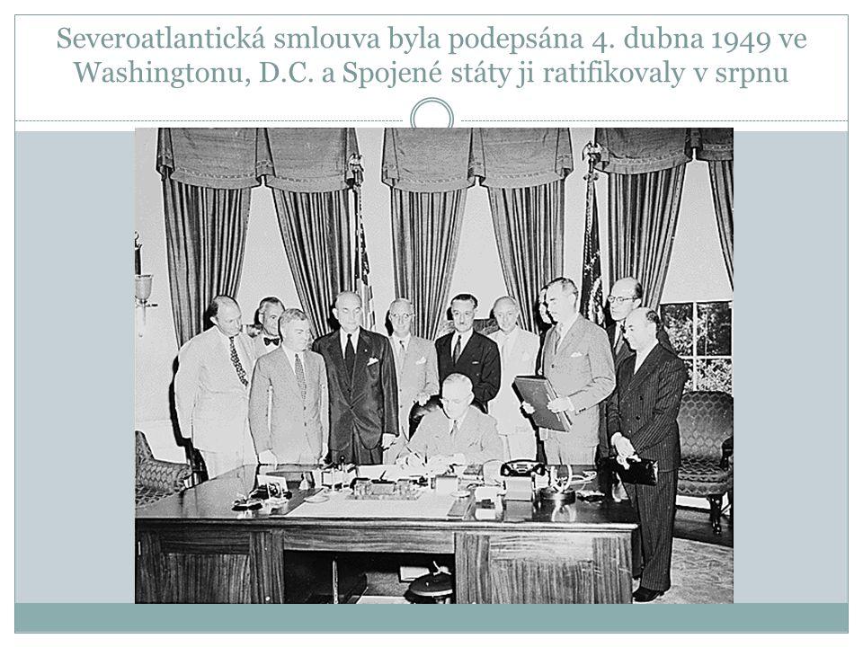 Severoatlantická smlouva byla podepsána 4.dubna 1949 ve Washingtonu, D.C.