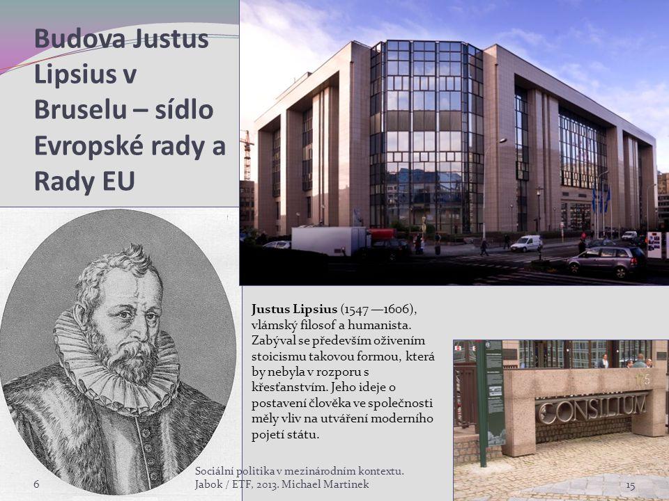 Budova Justus Lipsius v Bruselu – sídlo Evropské rady a Rady EU 6 Sociální politika v mezinárodním kontextu.