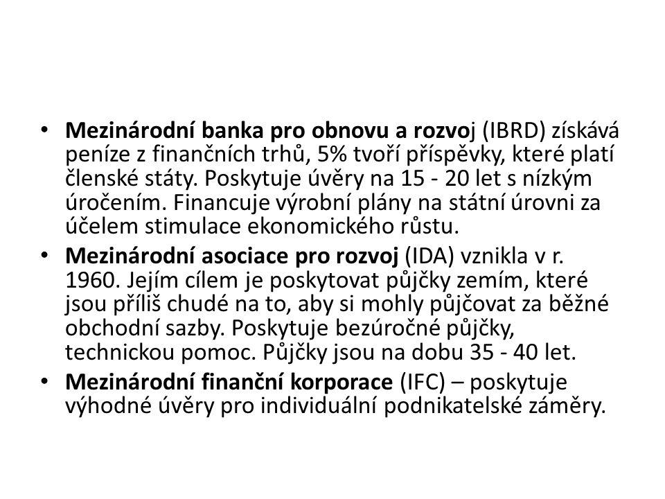 Mezinárodní banka pro obnovu a rozvoj (IBRD) získává peníze z finančních trhů, 5% tvoří příspěvky, které platí členské státy. Poskytuje úvěry na 15 -