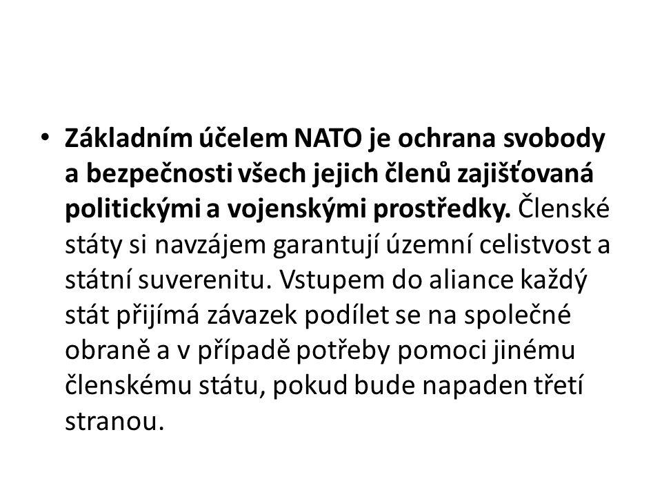 Základním účelem NATO je ochrana svobody a bezpečnosti všech jejich členů zajišťovaná politickými a vojenskými prostředky. Členské státy si navzájem g