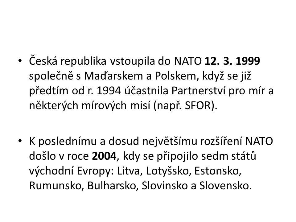 Česká republika vstoupila do NATO 12. 3. 1999 společně s Maďarskem a Polskem, když se již předtím od r. 1994 účastnila Partnerství pro mír a některých