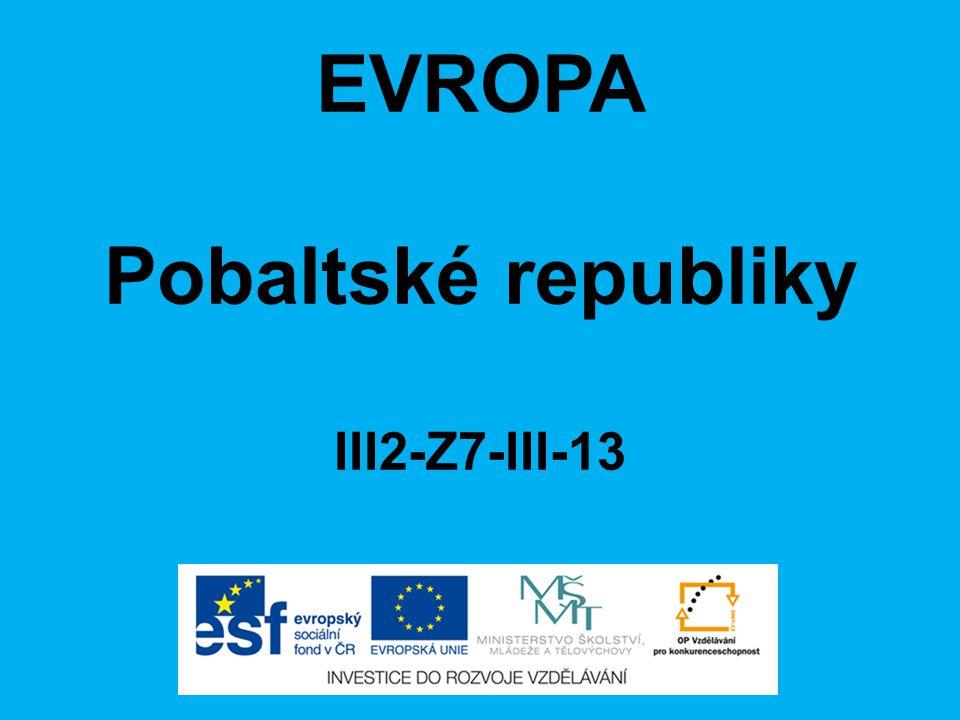 EVROPA Pobaltské republiky III2-Z7-III-13