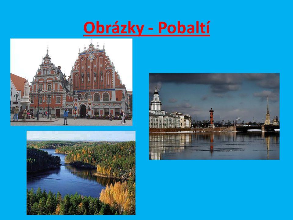Otázky a úkoly : 1.Které státy jsou označovány jako pobaltské a proč.