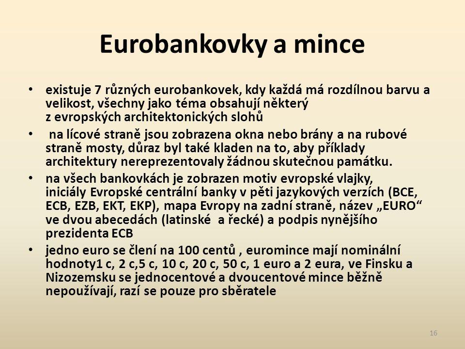 Eurobankovky a mince existuje 7 různých eurobankovek, kdy každá má rozdílnou barvu a velikost, všechny jako téma obsahují některý z evropských architektonických slohů na lícové straně jsou zobrazena okna nebo brány a na rubové straně mosty, důraz byl také kladen na to, aby příklady architektury nereprezentovaly žádnou skutečnou památku.